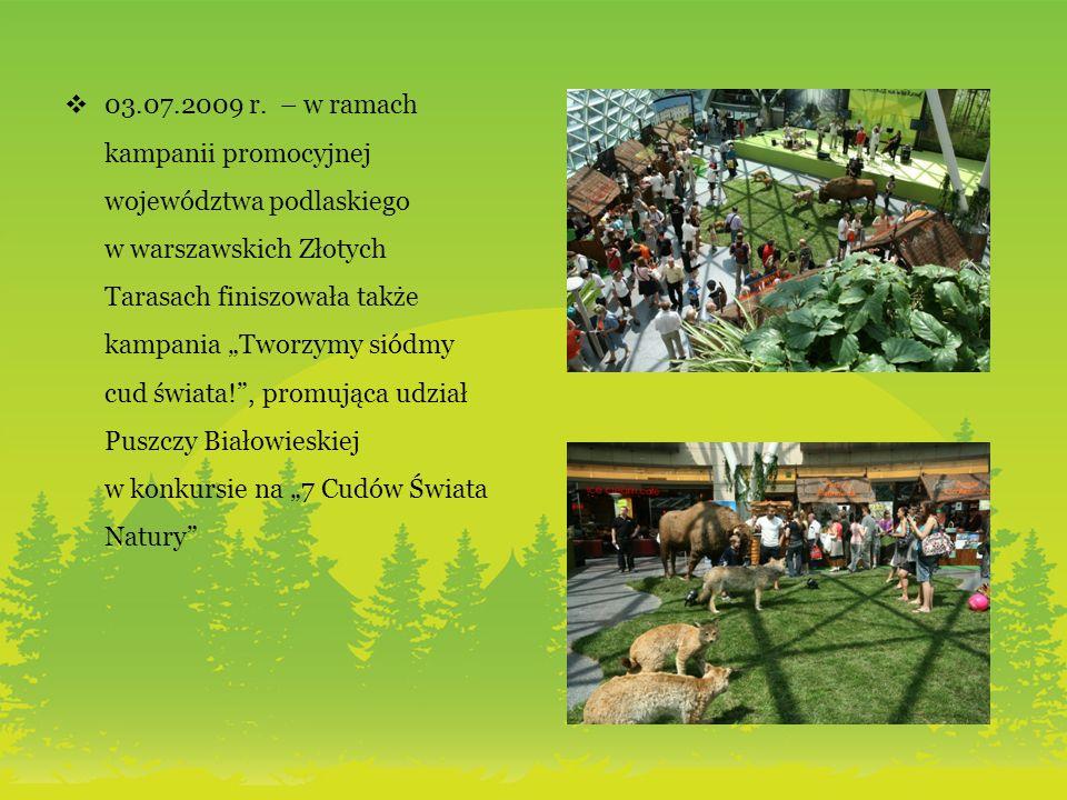 03.07.2009 r. – w ramach kampanii promocyjnej województwa podlaskiego w warszawskich Złotych Tarasach finiszowała także kampania Tworzymy siódmy cud ś