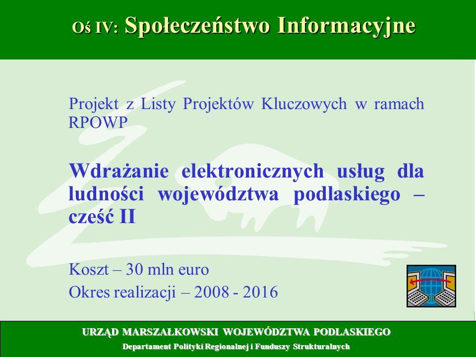 14 Oś IV: Społeczeństwo Informacyjne Oś IV: Społeczeństwo Informacyjne Projekt z Listy Projektów Kluczowych w ramach RPOWP Wdrażanie elektronicznych u