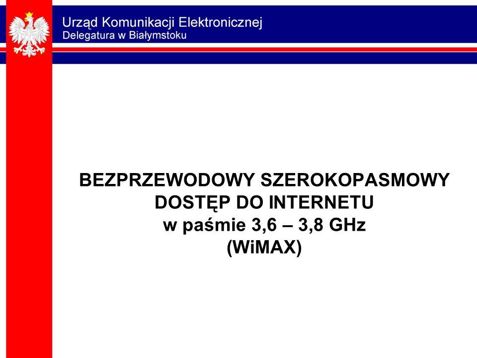 BEZPRZEWODOWY SZEROKOPASMOWY DOSTĘP DO INTERNETU w paśmie 3,6 – 3,8 GHz (WiMAX)
