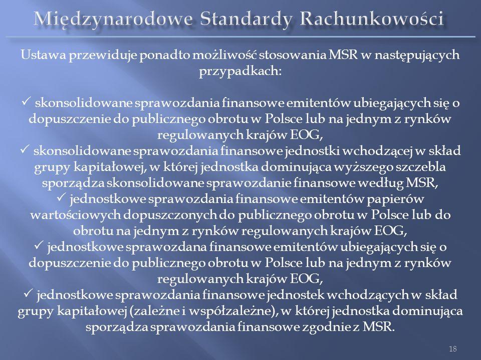 Ustawa przewiduje ponadto możliwość stosowania MSR w następujących przypadkach: skonsolidowane sprawozdania finansowe emitentów ubiegających się o dop
