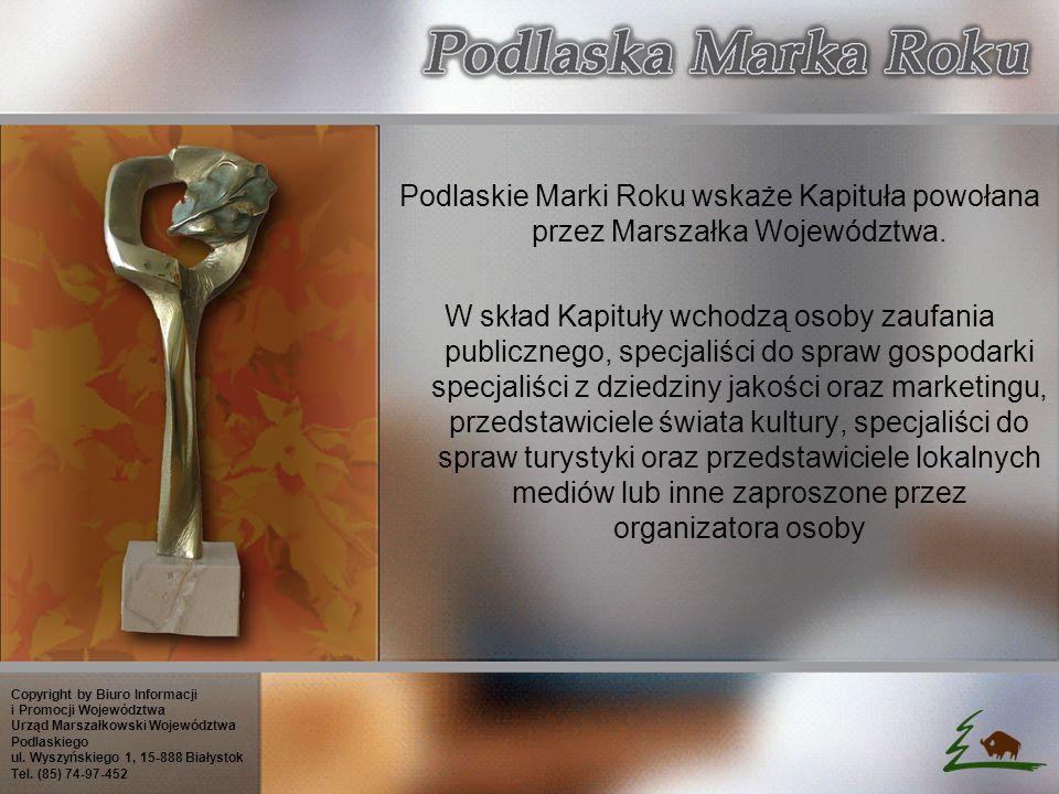 Podlaskie Marki Roku wskaże Kapituła powołana przez Marszałka Województwa.