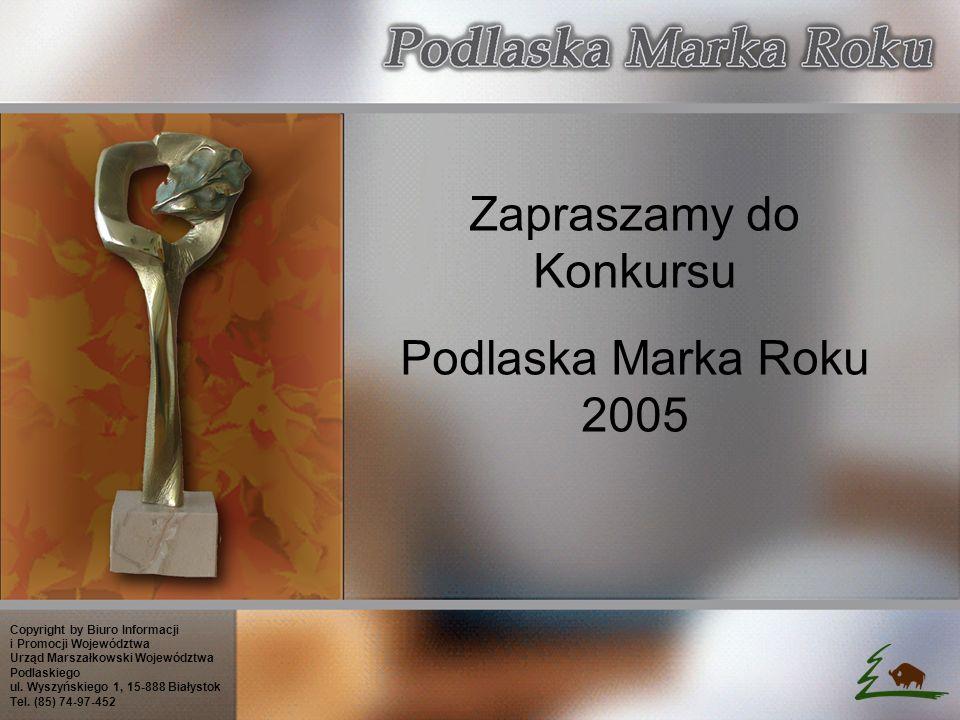 Zapraszamy do Konkursu Podlaska Marka Roku 2005