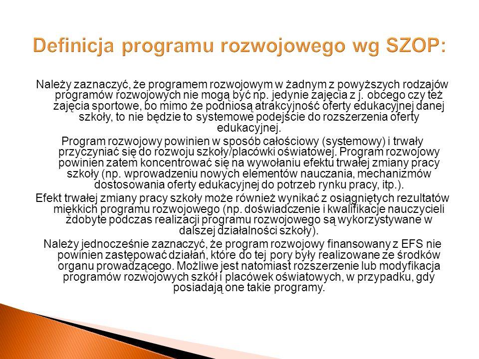 Należy zaznaczyć, że programem rozwojowym w żadnym z powyższych rodzajów programów rozwojowych nie mogą być np.