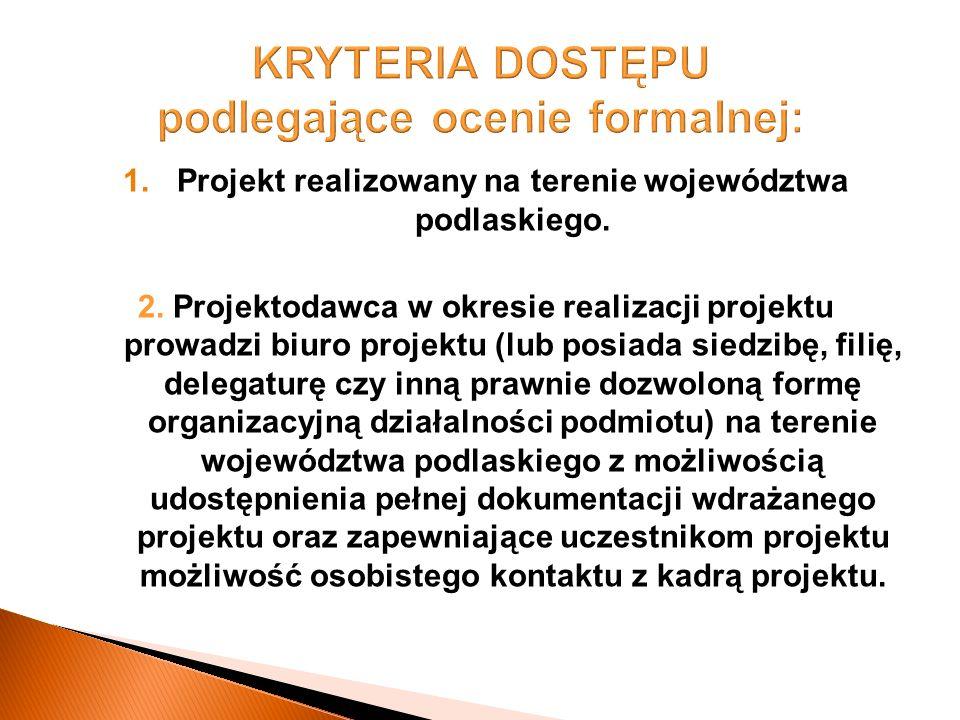 1.Projekt realizowany na terenie województwa podlaskiego.