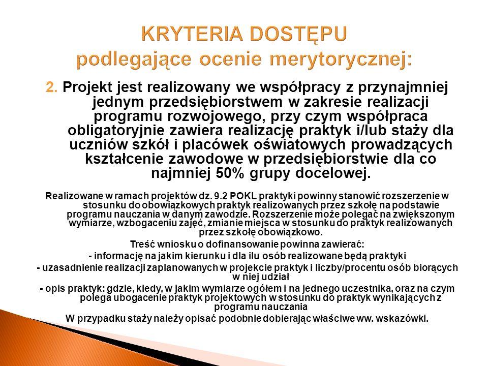 2. Projekt jest realizowany we współpracy z przynajmniej jednym przedsiębiorstwem w zakresie realizacji programu rozwojowego, przy czym współpraca obl