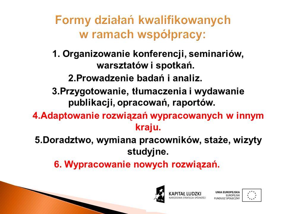 Formy działań kwalifikowanych w ramach współpracy: 1.