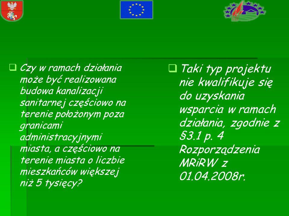 Czy w ramach działania może być realizowana budowa kanalizacji sanitarnej częściowo na terenie położonym poza granicami administracyjnymi miasta, a cz