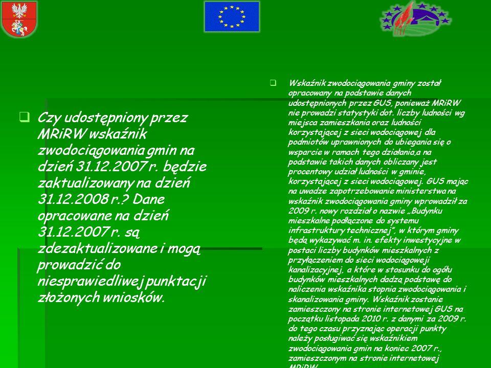 Czy udostępniony przez MRiRW wskaźnik zwodociągowania gmin na dzień 31.12.2007 r. będzie zaktualizowany na dzień 31.12.2008 r.? Dane opracowane na dzi