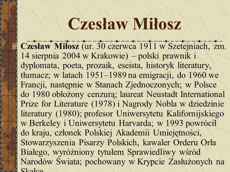 Czesław Miłosz Czesław Miłosz (ur.30 czerwca 1911 w Szetejniach, zm.