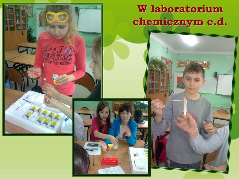 W laboratorium chemicznym c.d.