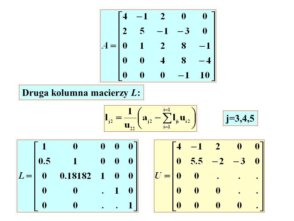 j=3,4,5 Druga kolumna macierzy L: