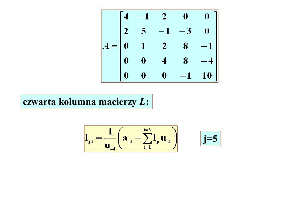 j=5 czwarta kolumna macierzy L: