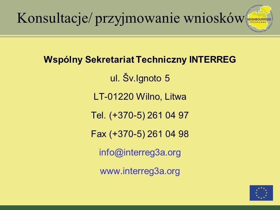Konsultacje/ przyjmowanie wniosków Wspólny Sekretariat Techniczny INTERREG ul. Šv.Ignoto 5 LT-01220 Wilno, Litwa Tel. (+370-5) 261 04 97 Fax (+370-5)