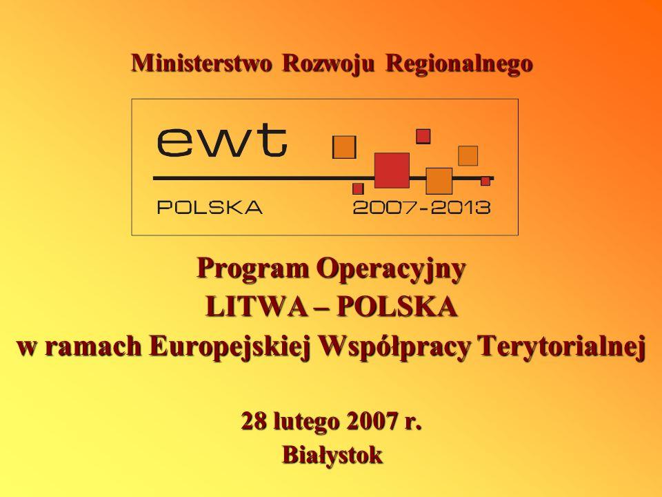 Program Współpracy Transgranicznej Litwa-Polska 2007-2013 Obszar kwalifikowany Podregiony na poziomie NUTS III Polska – białostocko-suwalski, ełcki; łomżyński i olsztyński (oba na zasadzie elastyczności) Litwa – Alytus, Marijampole; Taurage, Kowno, Wilno (z wyłączeniem miasta) – trzy ostatnie na zasadzie elastyczności