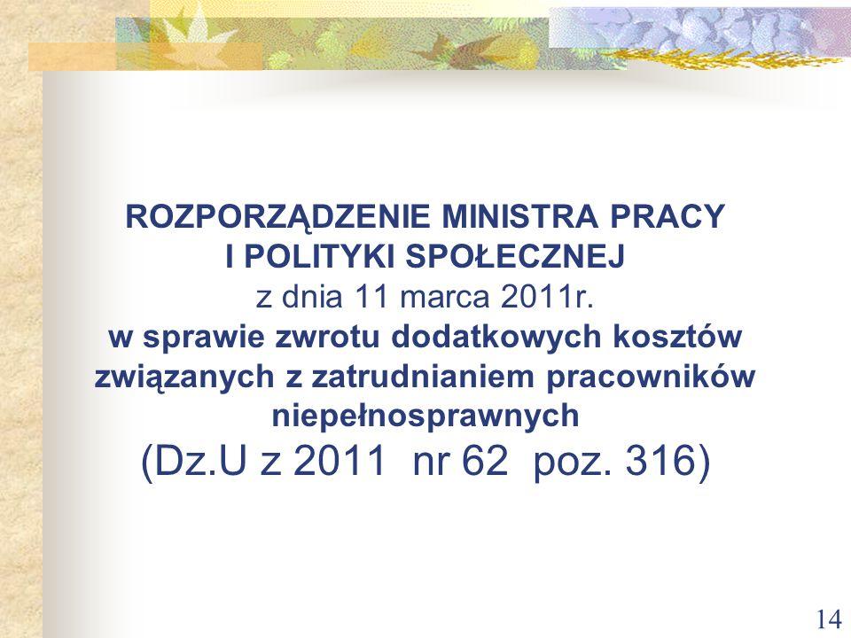 14 ROZPORZĄDZENIE MINISTRA PRACY I POLITYKI SPOŁECZNEJ z dnia 11 marca 2011r. w sprawie zwrotu dodatkowych kosztów związanych z zatrudnianiem pracowni