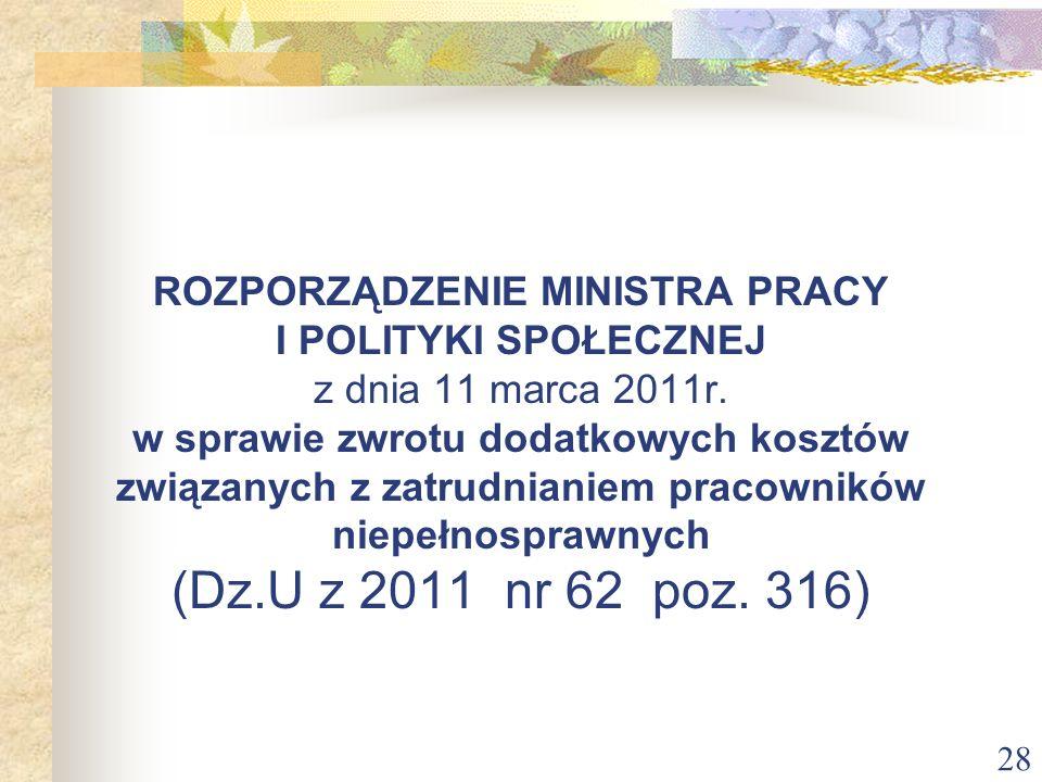28 ROZPORZĄDZENIE MINISTRA PRACY I POLITYKI SPOŁECZNEJ z dnia 11 marca 2011r. w sprawie zwrotu dodatkowych kosztów związanych z zatrudnianiem pracowni