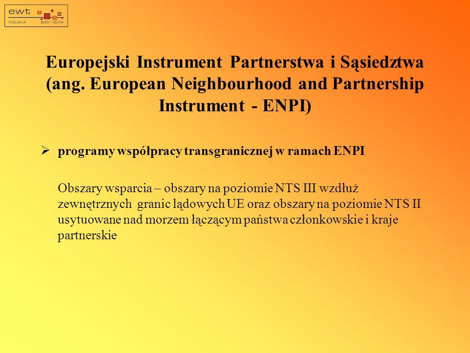 Europejski Instrument Partnerstwa i Sąsiedztwa (ang. European Neighbourhood and Partnership Instrument - ENPI) programy współpracy transgranicznej w r
