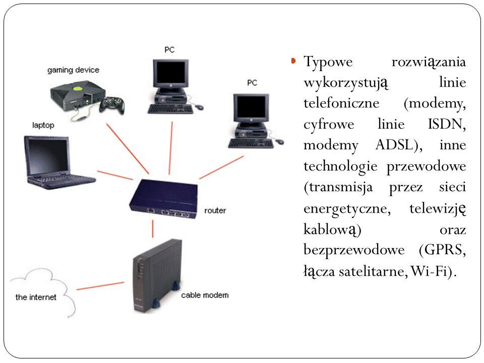 Typowe rozwi ą zania wykorzystuj ą linie telefoniczne (modemy, cyfrowe linie ISDN, modemy ADSL), inne technologie przewodowe (transmisja przez sieci e