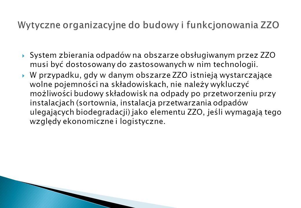 System zbierania odpadów na obszarze obsługiwanym przez ZZO musi być dostosowany do zastosowanych w nim technologii. W przypadku, gdy w danym obszarze