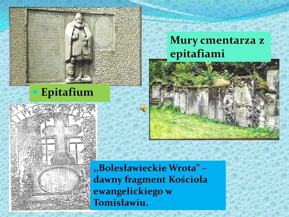 ,,Bolesławieckie Wrota – dawny fragment Kościoła ewangelickiego w Tomisławiu. Epitafium Mury cmentarza z epitafiami