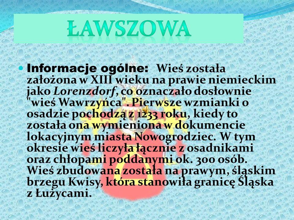 Informacje ogólne: Wieś została założona w XIII wieku na prawie niemieckim jako Lorenzdorf, co oznaczało dosłownie wieś Wawrzyńca .