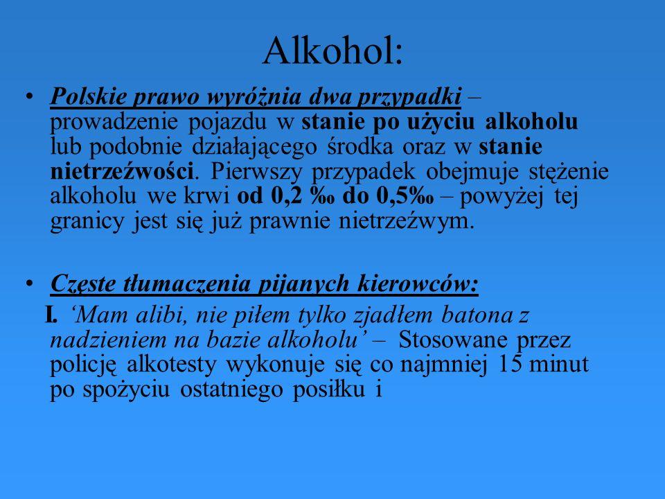 Alkohol: Polskie prawo wyróżnia dwa przypadki – prowadzenie pojazdu w stanie po użyciu alkoholu lub podobnie działającego środka oraz w stanie nietrze