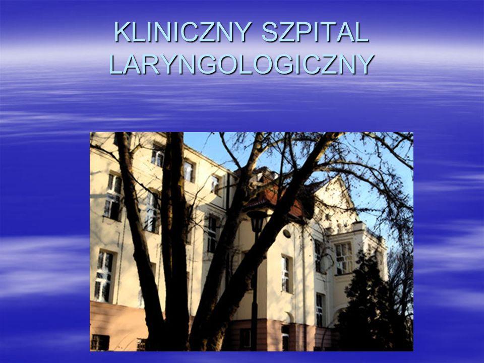 KLINICZNY SZPITAL LARYNGOLOGICZNY