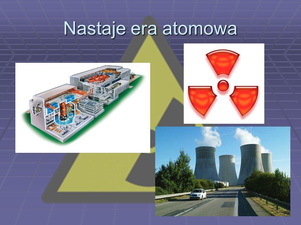 Nastaje era atomowa
