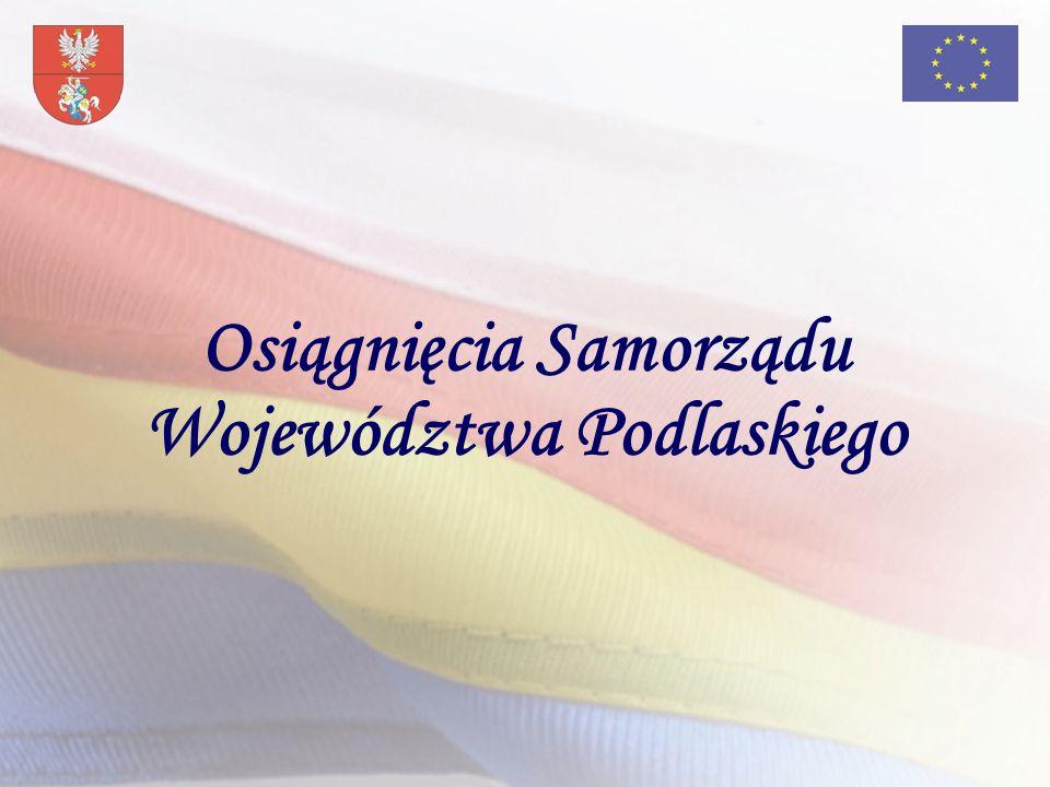 Osiągnięcia Samorządu Województwa Podlaskiego