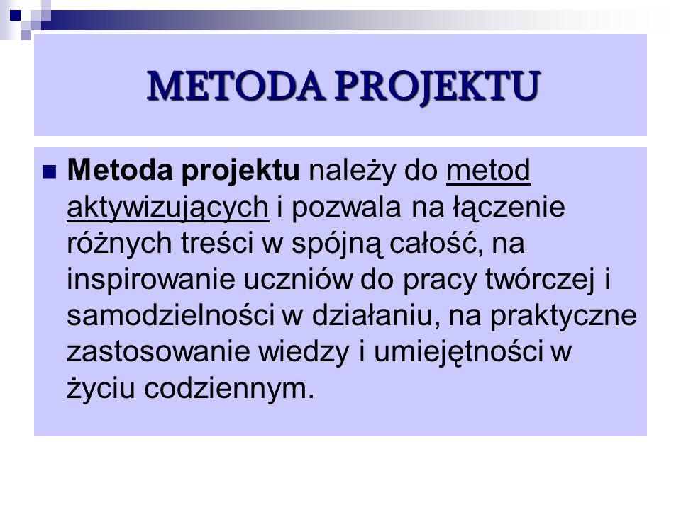 METODA PROJEKTU METODA PROJEKTU Metoda projektu należy do metod aktywizujących i pozwala na łączenie różnych treści w spójną całość, na inspirowanie u