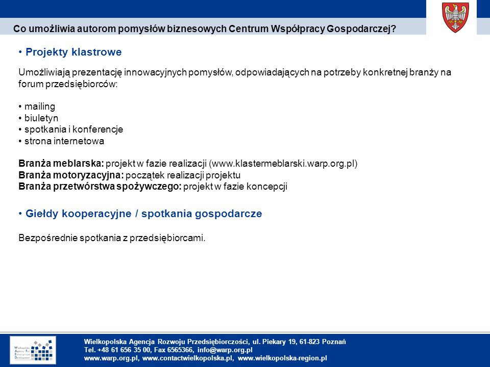 1. Einleitung Co umożliwia autorom pomysłów biznesowych Centrum Współpracy Gospodarczej.