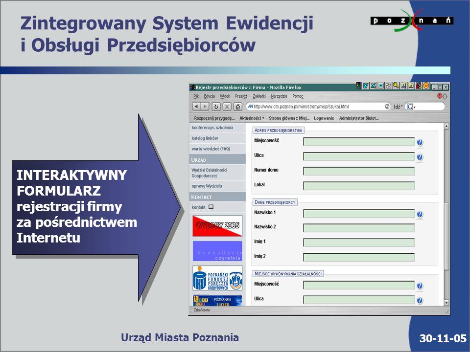 30-11-05 Urząd Miasta Poznania INTERAKTYWNY FORMULARZ rejestracji firmy za pośrednictwem Internetu Zintegrowany System Ewidencji i Obsługi Przedsiębiorców