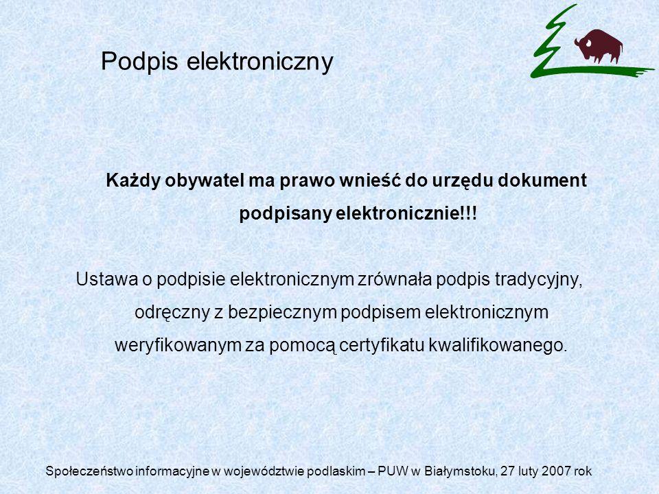 Podpis elektroniczny Każdy obywatel ma prawo wnieść do urzędu dokument podpisany elektronicznie!!.