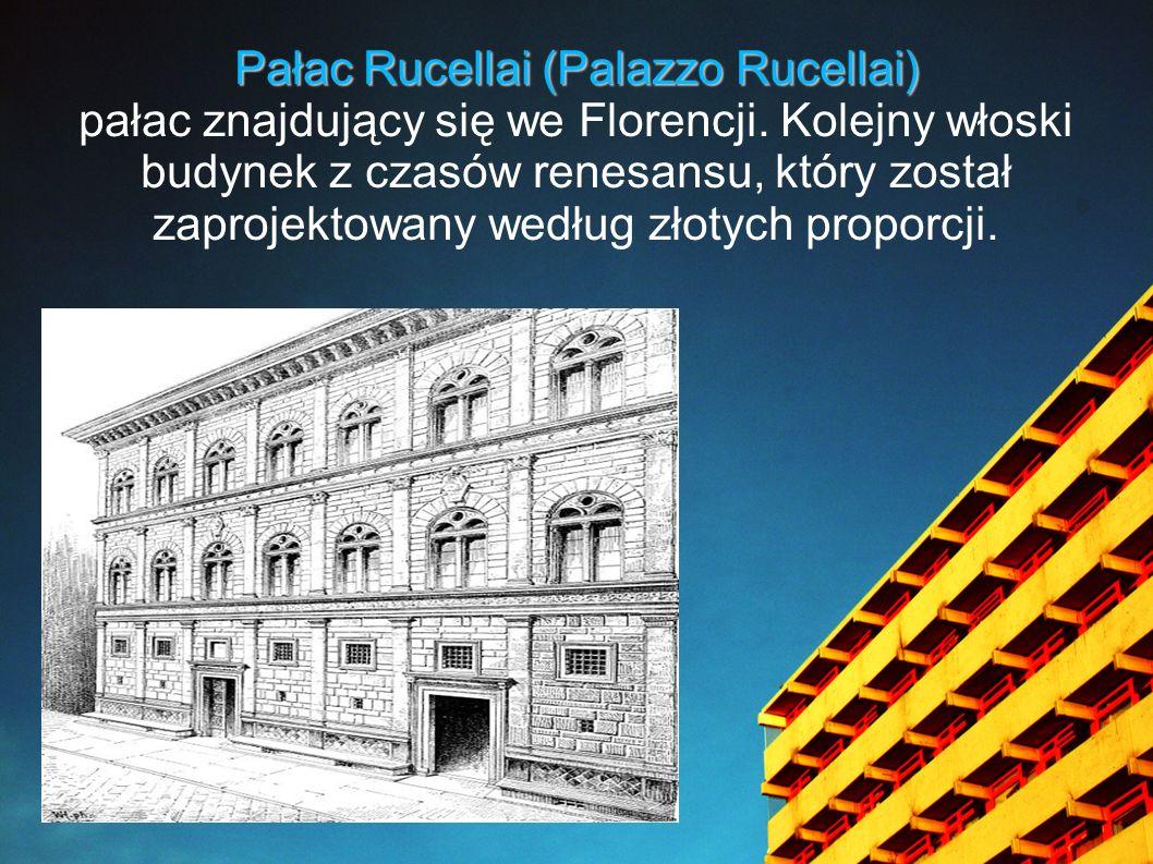 Pałac Rucellai (Palazzo Rucellai) pałac znajdujący się we Florencji. Kolejny włoski budynek z czasów renesansu, który został zaprojektowany według zło