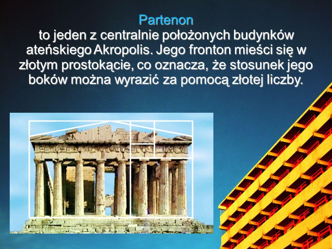 Partenon to jeden z centralnie położonych budynków ateńskiego Akropolis. Jego fronton mieści się w złotym prostokącie, co oznacza, że stosunek jego bo