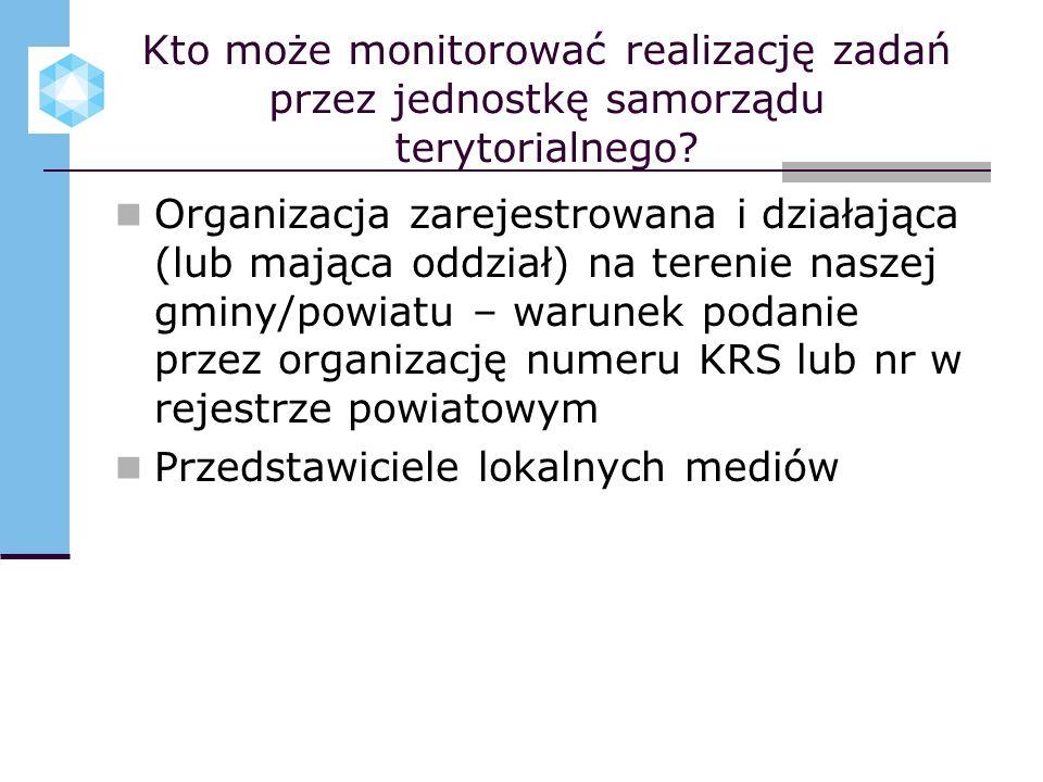 Kto może monitorować realizację zadań przez jednostkę samorządu terytorialnego? Organizacja zarejestrowana i działająca (lub mająca oddział) na tereni