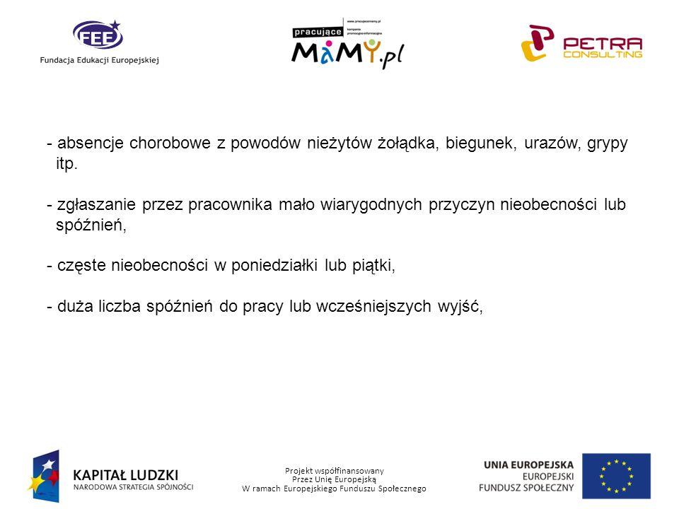 Projekt współfinansowany Przez Unię Europejską W ramach Europejskiego Funduszu Społecznego - absencje chorobowe z powodów nieżytów żołądka, biegunek,