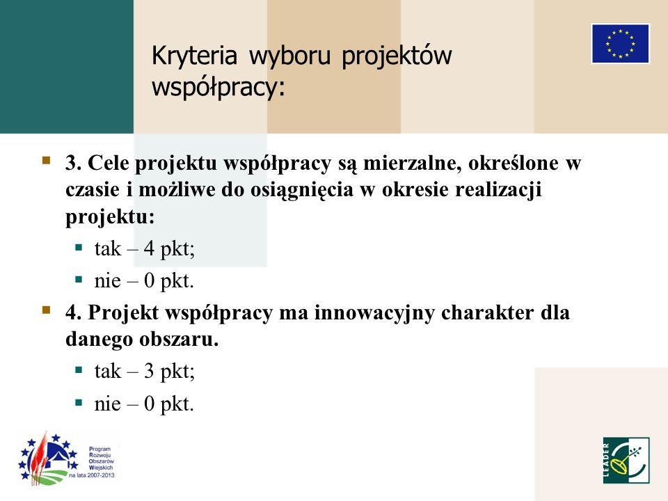 Kryteria wyboru projektów współpracy: 3.