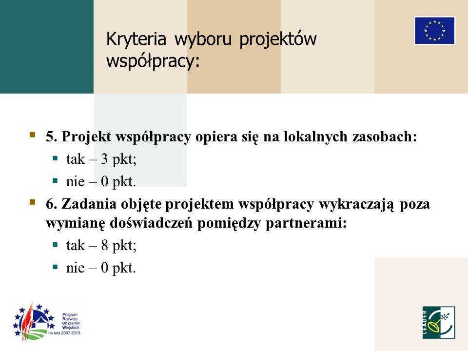 Kryteria wyboru projektów współpracy: 5.