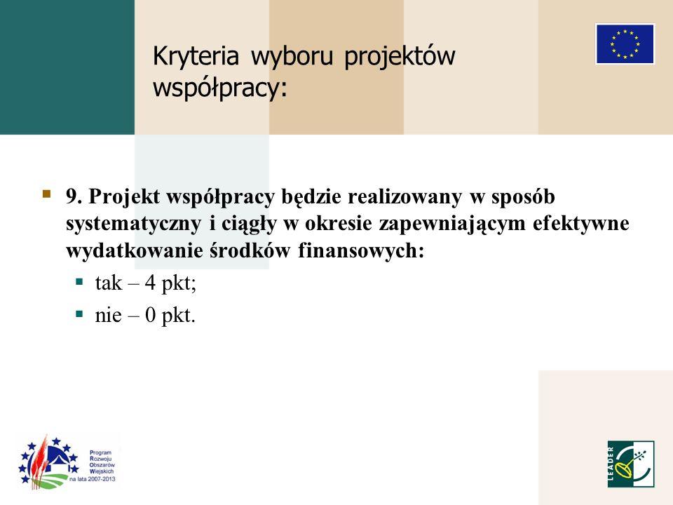 Kryteria wyboru projektów współpracy: 9.