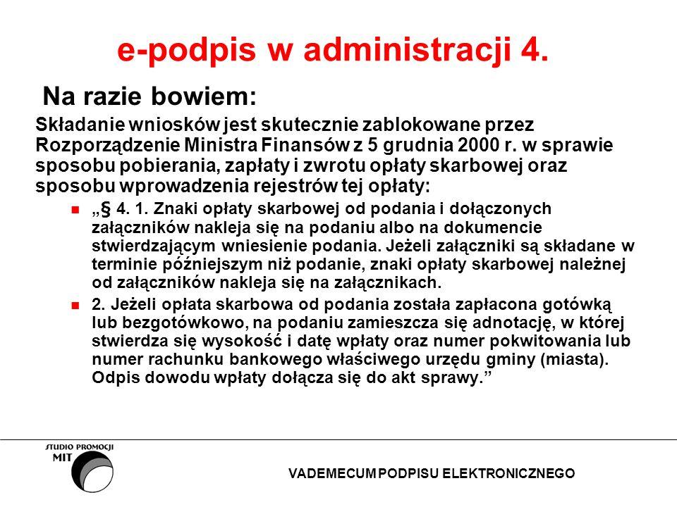 e-podpis w administracji 4. Na razie bowiem: Składanie wniosków jest skutecznie zablokowane przez Rozporządzenie Ministra Finansów z 5 grudnia 2000 r.