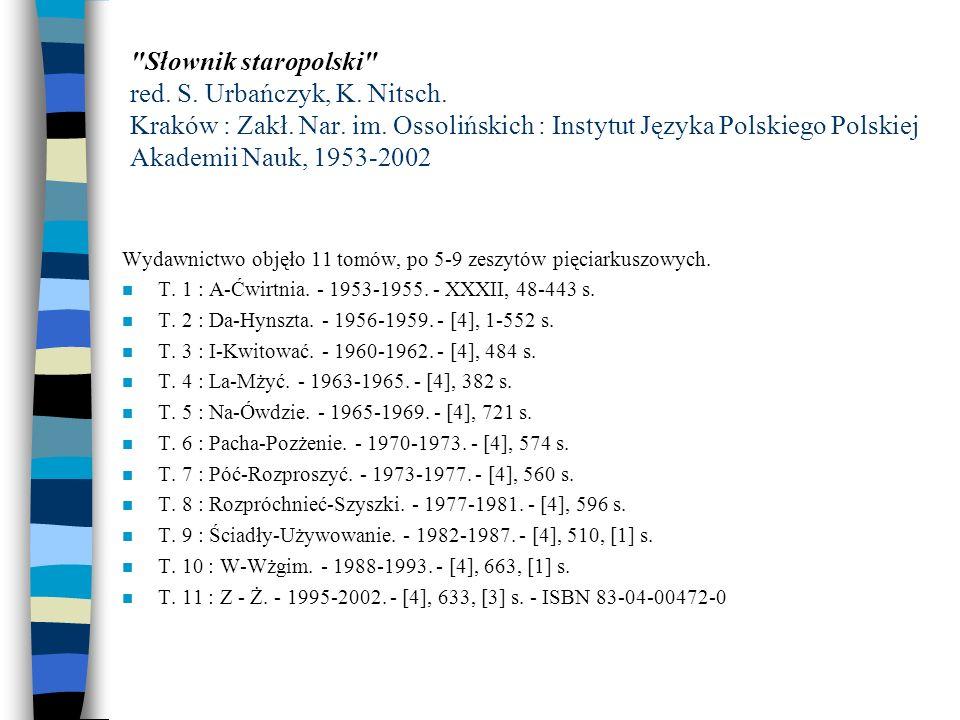 n Słownik staropolski to historyczny pomnik naszej kulturalnej samodzielności.