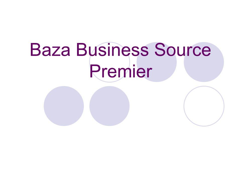 Business Source Premier Jest to baza zawierające pełne teksty ponad 3600 publikacji naukowych ( w tym zawartość ponad 1000 wyselekcjonowanych jakościowo czasopism ) oraz opisy i abstrakty artykułów zawartych w około 4500 czasopism naukowych reprezentujących niemal wszystkie dziedziny wiedzy związane z biznesem.