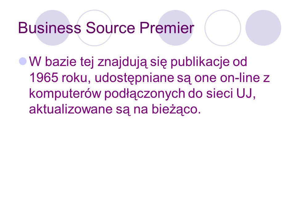 Business Source Premier Dzięki Business Source Premier mamy dostęp do baz: EBSCOhost Web – jest to baza zawierająca czasopisma naukowe (19)w tym Business Source Premier Business Searching Interface – klikając na ta bazę automatycznie przechodzimy do bazy Business Source Premier