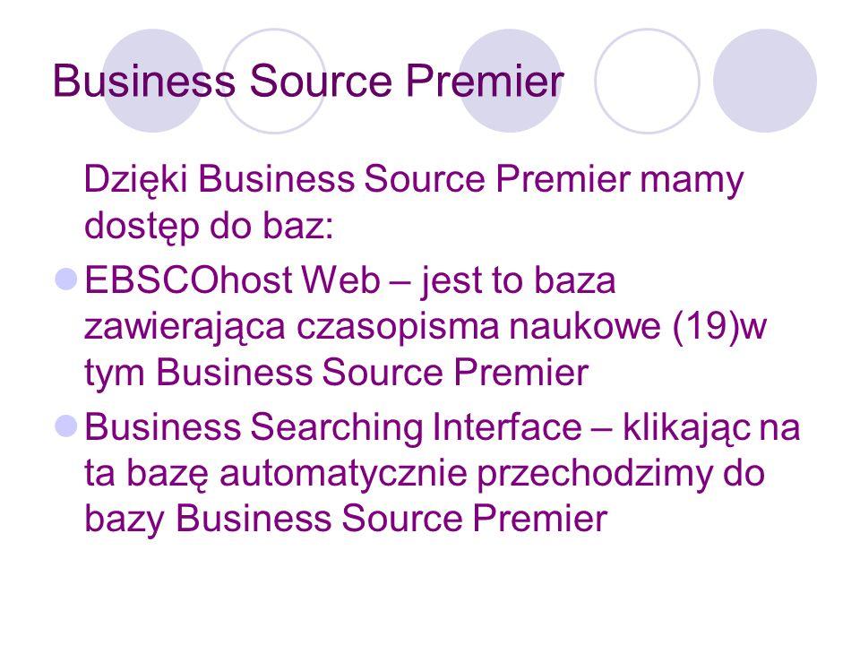 Business Source Premier Możliwości wyszukiwania są bardzo bogate.