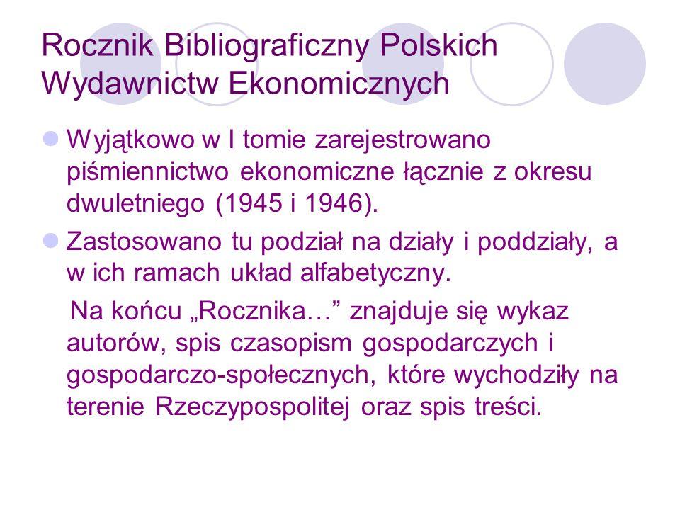 Rocznik Bibliograficzny Polskich Wydawnictw Ekonomicznych Zamieszczono także uzupełnienia publikacji, które ukazały się po złożeniu składu.