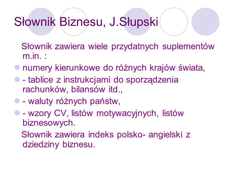 Nowy Leksykon Ekonomiczny Tadeusza Orłowskiego (1998 r.) Słownik jest przeznaczony dla słuchaczy średnich i wyższych szkół ekonomicznych oraz dla przedsiębiorców i pracowników służb ekonomicznych różnych podmiotów gospodarczych, dlatego większość omawianych pojęć, kategorii i zagadnień jest mocno osadzona w realiach gospodarki i polskiego prawa gospodarczego.