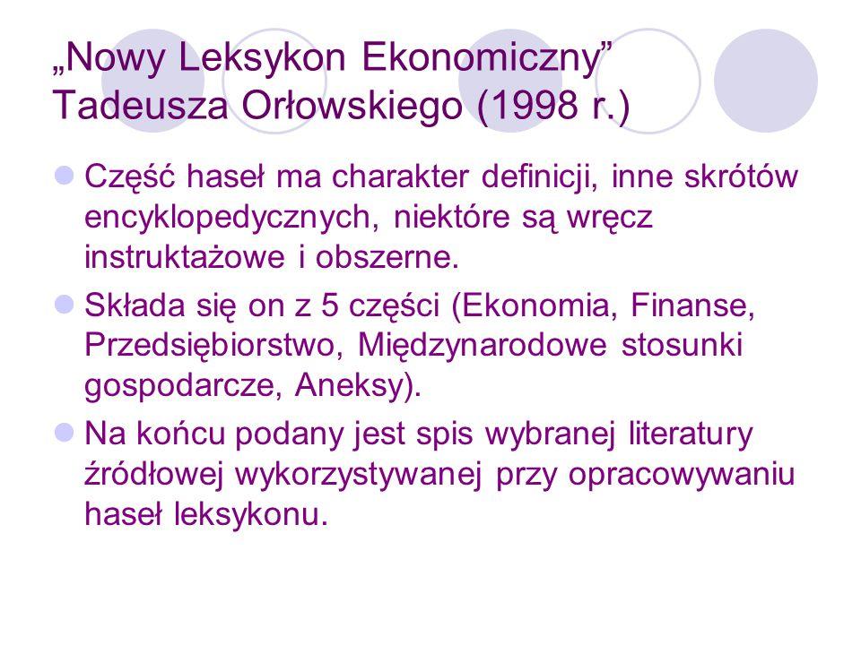 Nowy Leksykon Ekonomiczny Tadeusza Orłowskiego (1998 r.) W ramach działów zastosowano układ alfabetyczny, Odsyłacze typu zobacz.