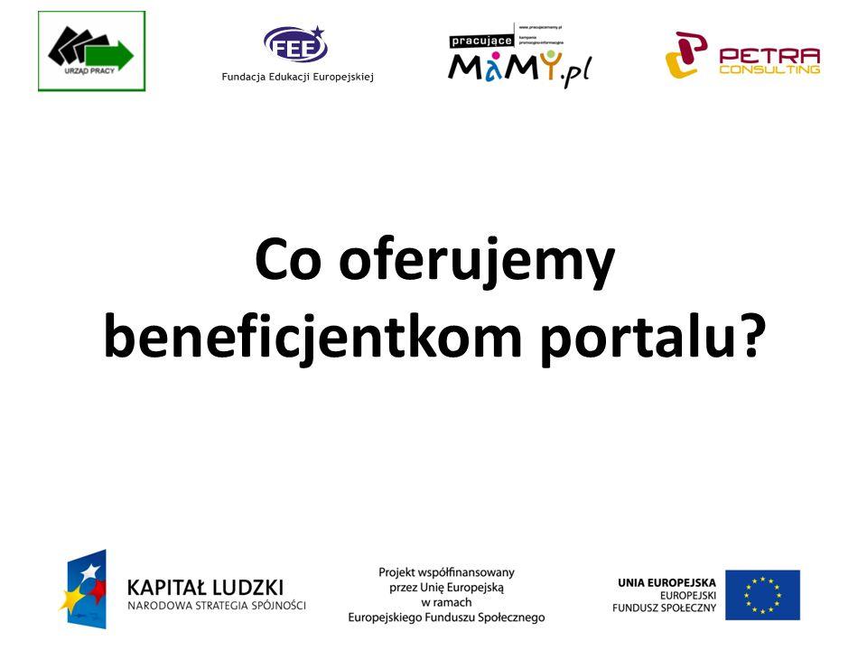 Co oferujemy beneficjentkom portalu