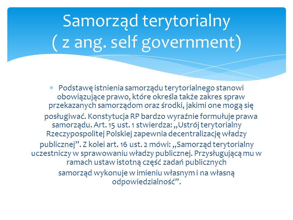 Samorząd terytorialny jest instytucją publiczną, do której wszyscy członkowie wspólnoty należą obowiązkowo.